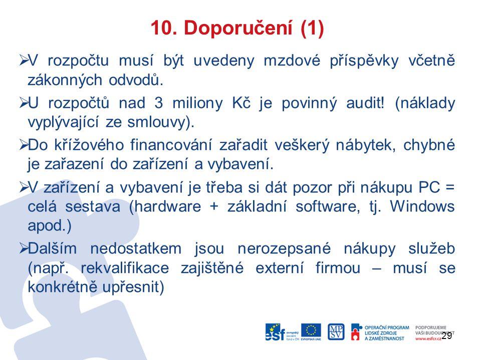 29 10. Doporučení (1)  V rozpočtu musí být uvedeny mzdové příspěvky včetně zákonných odvodů.