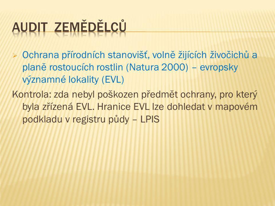  Ochrana přírodních stanovišť, volně žijících živočichů a planě rostoucích rostlin (Natura 2000) – evropsky významné lokality (EVL) Kontrola: zda nebyl poškozen předmět ochrany, pro který byla zřízená EVL.