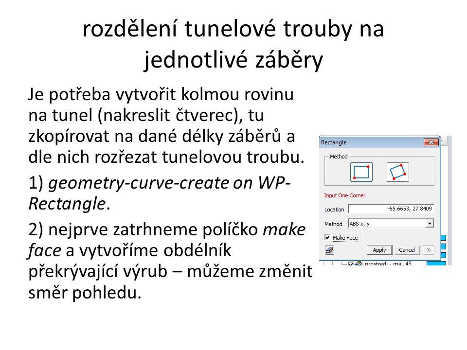rozdělení tunelové trouby na jednotlivé záběry Nakopírujeme obdélník.