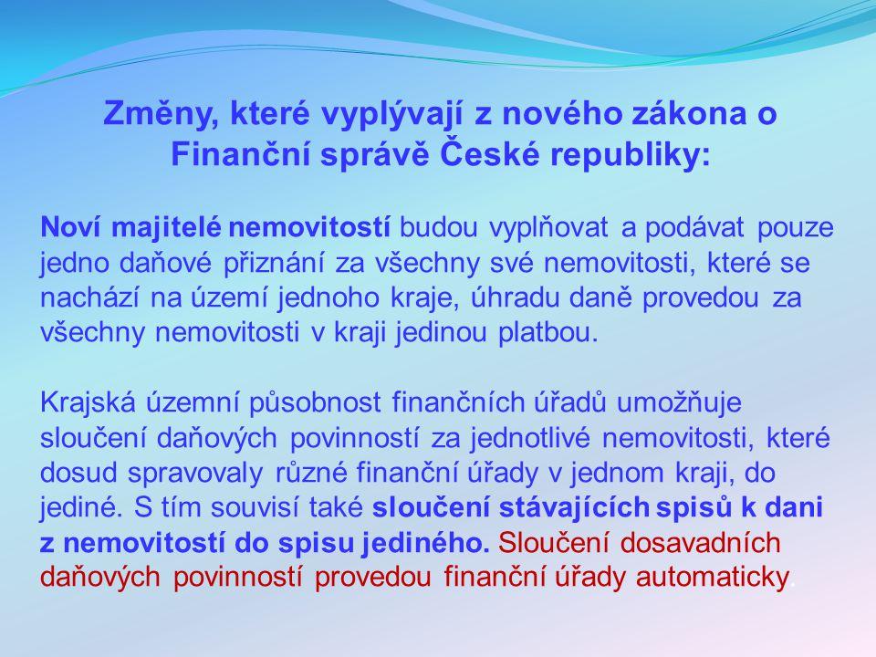 Změny, které vyplývají z nového zákona o Finanční správě České republiky: Noví majitelé nemovitostí budou vyplňovat a podávat pouze jedno daňové přizn