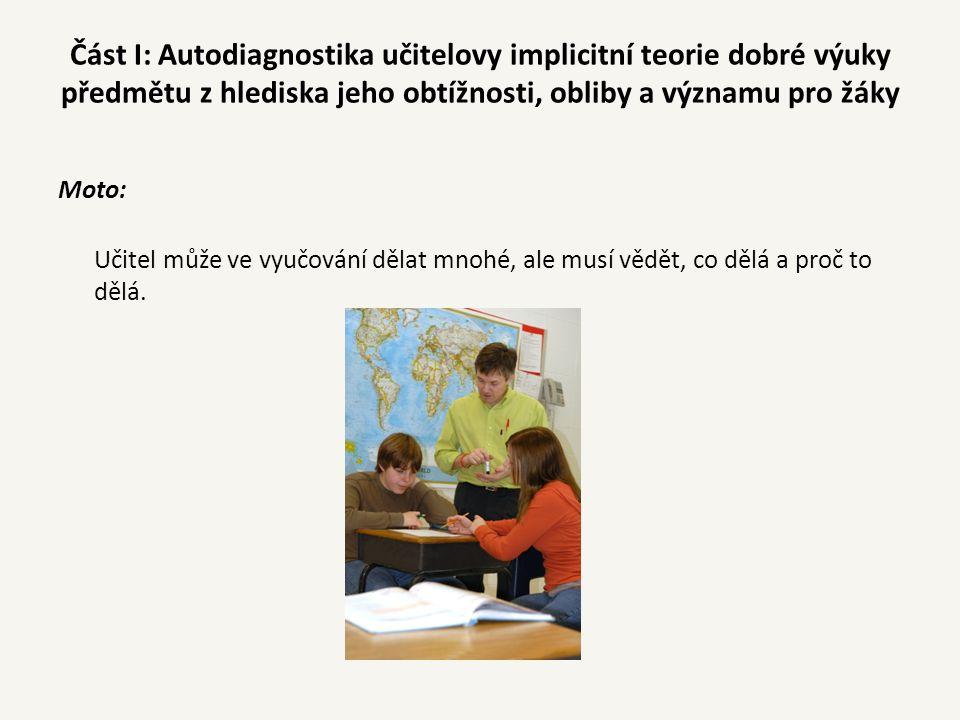 Moto: Učitel má řadu možností, jak ovlivňovat výkonnost svých žáků.