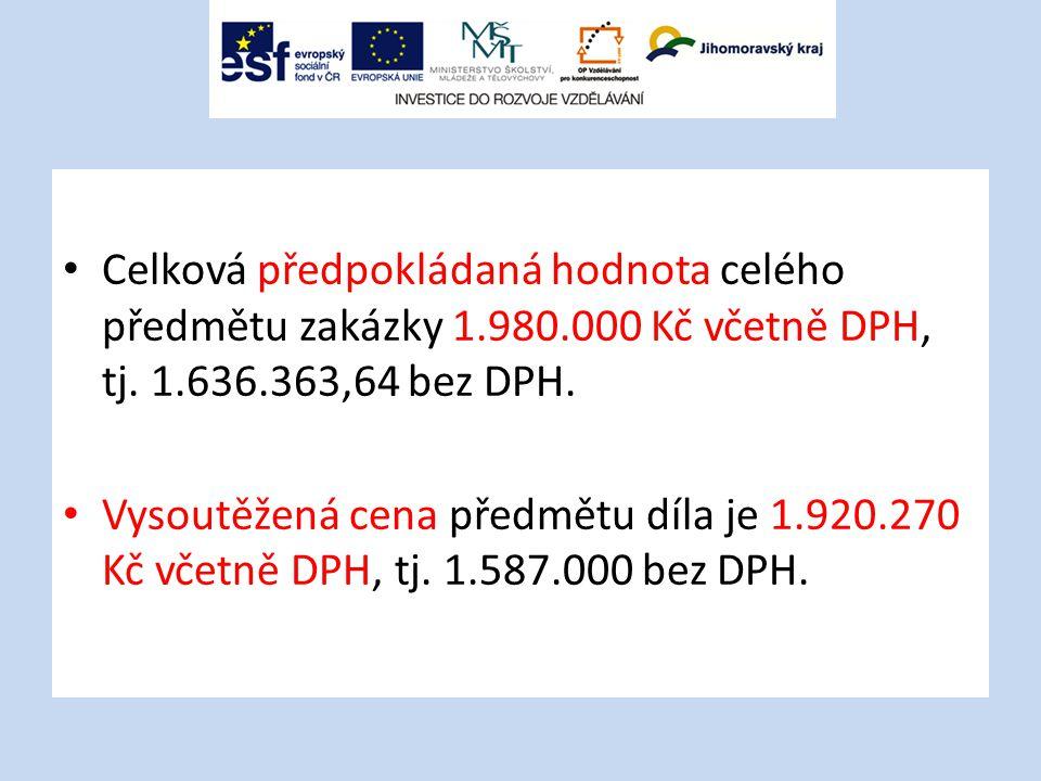 Celková předpokládaná hodnota celého předmětu zakázky 1.980.000 Kč včetně DPH, tj. 1.636.363,64 bez DPH. Vysoutěžená cena předmětu díla je 1.920.270 K