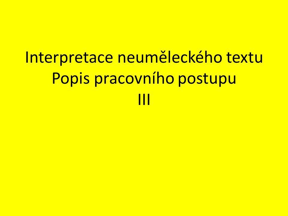 Interpretace neuměleckého textu Popis pracovního postupu III