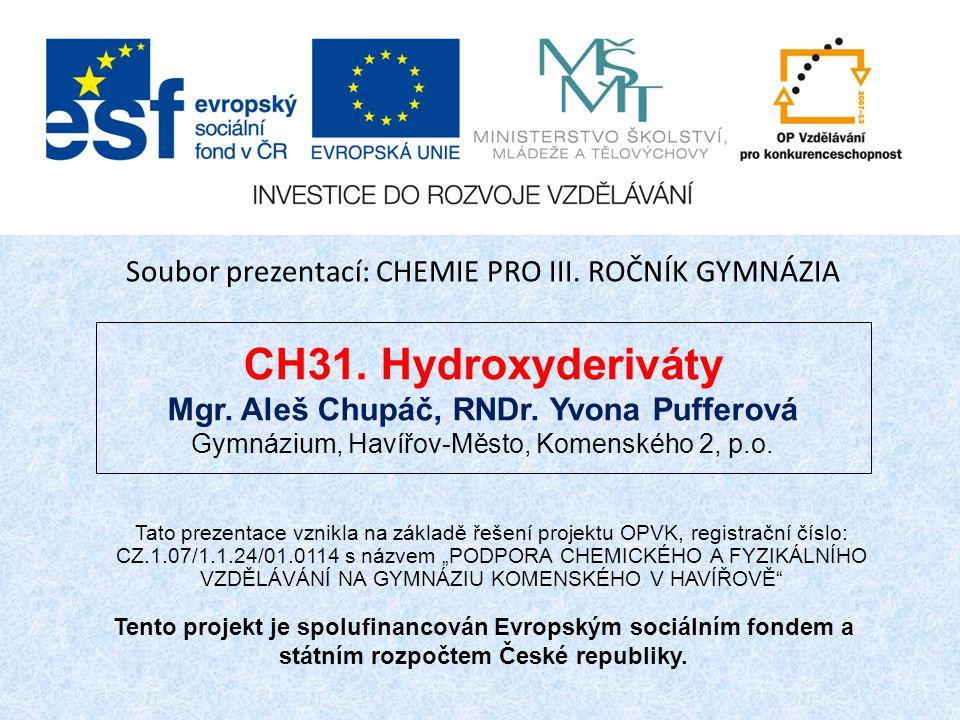 CH31.Hydroxyderiváty Mgr. Aleš Chupáč, RNDr.