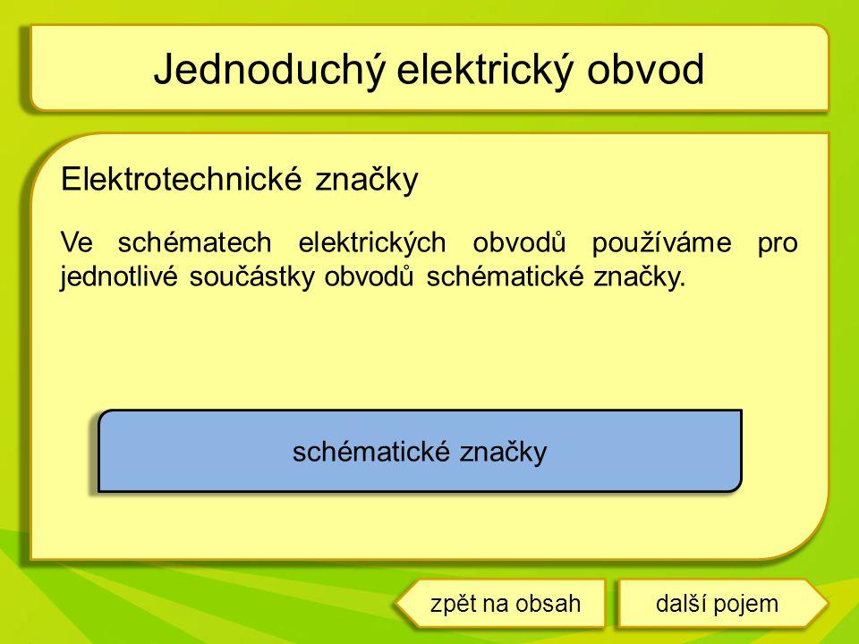 Elektrotechnické značky Ve schématech elektrických obvodů používáme pro jednotlivé součástky obvodů schématické značky. Jednoduchý elektrický obvod da