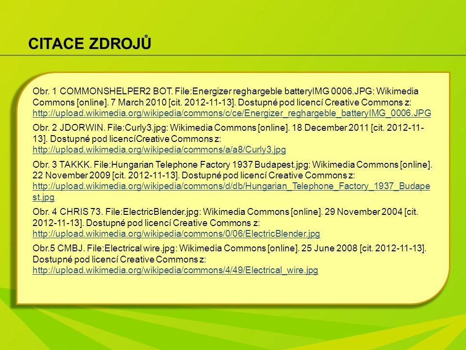 CITACE ZDROJŮ Obr. 1 COMMONSHELPER2 BOT. File:Energizer reghargeble batteryIMG 0006.JPG: Wikimedia Commons [online]. 7 March 2010 [cit. 2012-11-13]. D