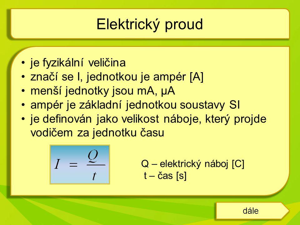 Z definičního vztahu pro elektrický proud můžeme vyjádřit jednotku elektrického náboje.