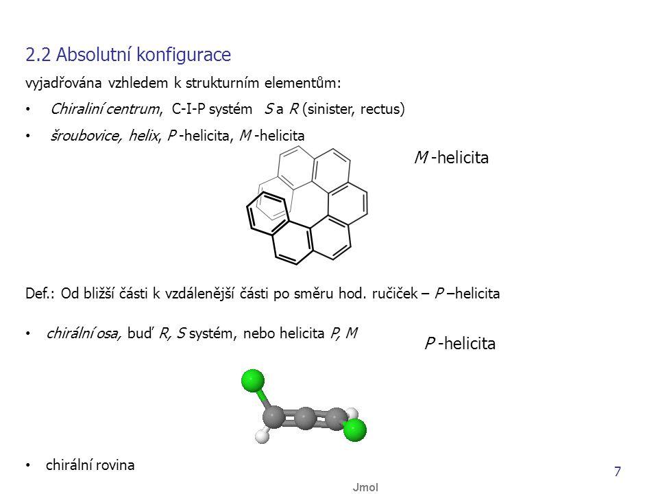 2.2 Absolutní konfigurace vyjadřována vzhledem k strukturním elementům: Chiraliní centrum, C-I-P systém S a R (sinister, rectus) šroubovice, helix, P