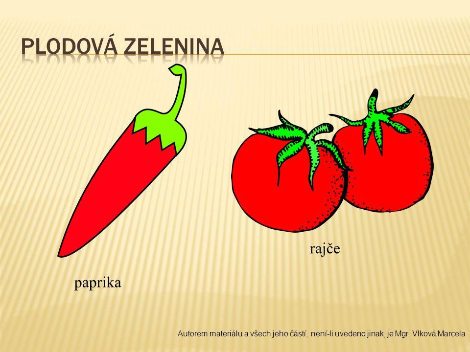 paprika rajče Autorem materiálu a všech jeho částí, není-li uvedeno jinak, je Mgr. Vlková Marcela