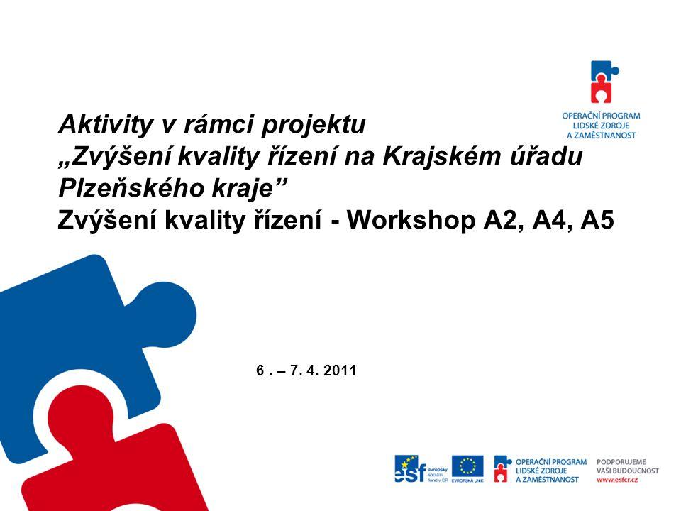 """Aktivity v rámci projektu """"Zvýšení kvality řízení na Krajském úřadu Plzeňského kraje Zvýšení kvality řízení - Workshop A2, A4, A5 6."""