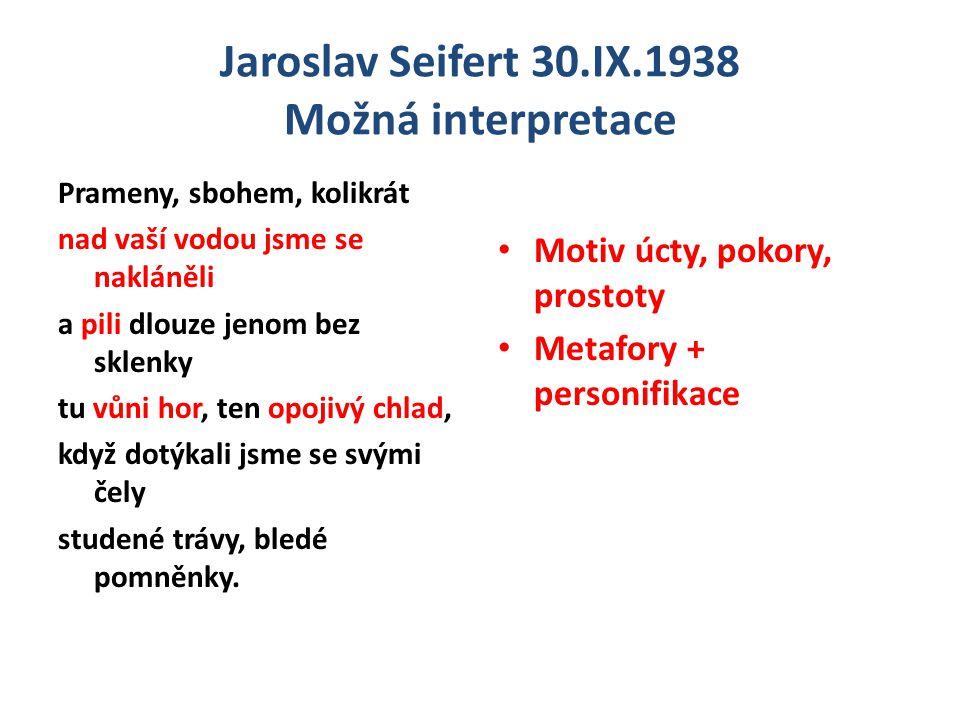 Jaroslav Seifert 30.IX.1938 Shrnutí Báseň můžeme řadit k proudu vlastenecké poezie.