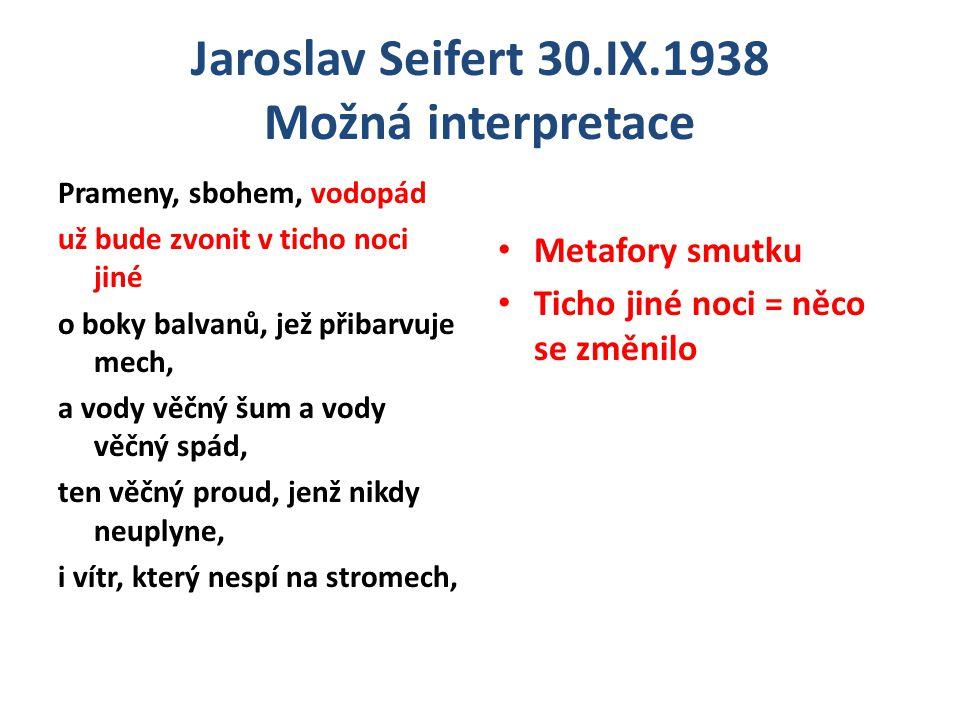 Jaroslav Seifert 30.IX.1938 Otázky: Vyhledejte informace o Mnichovu 1938.