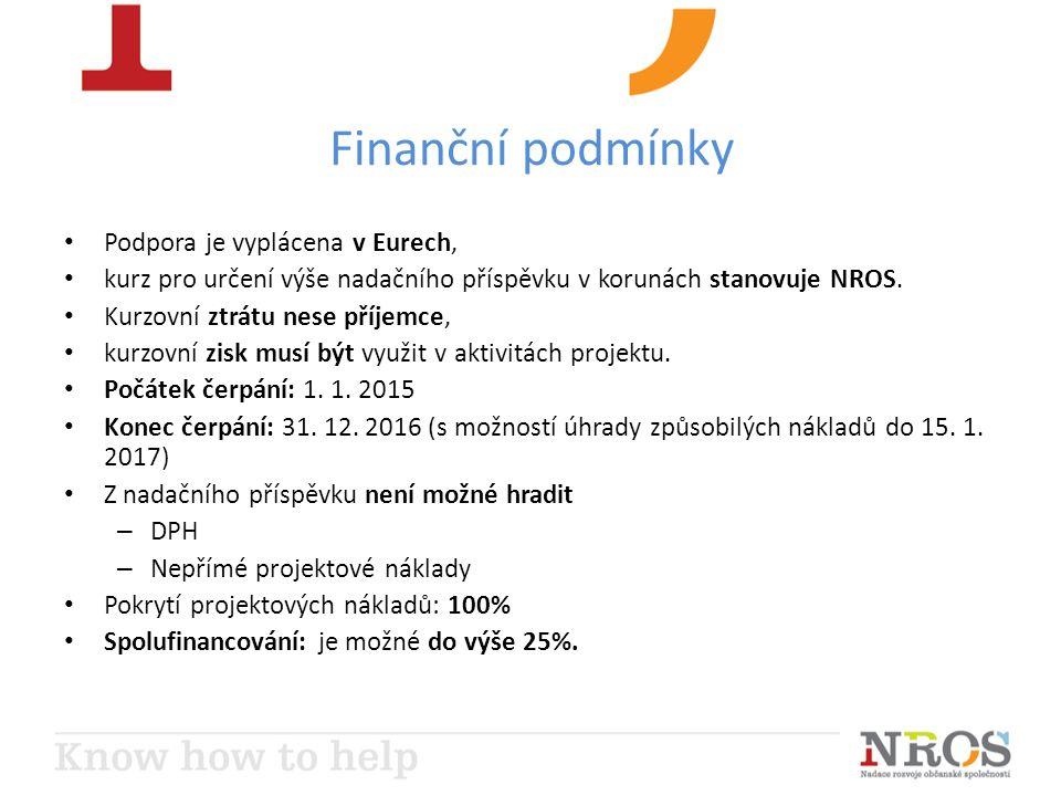 Finanční podmínky Podpora je vyplácena v Eurech, kurz pro určení výše nadačního příspěvku v korunách stanovuje NROS. Kurzovní ztrátu nese příjemce, ku