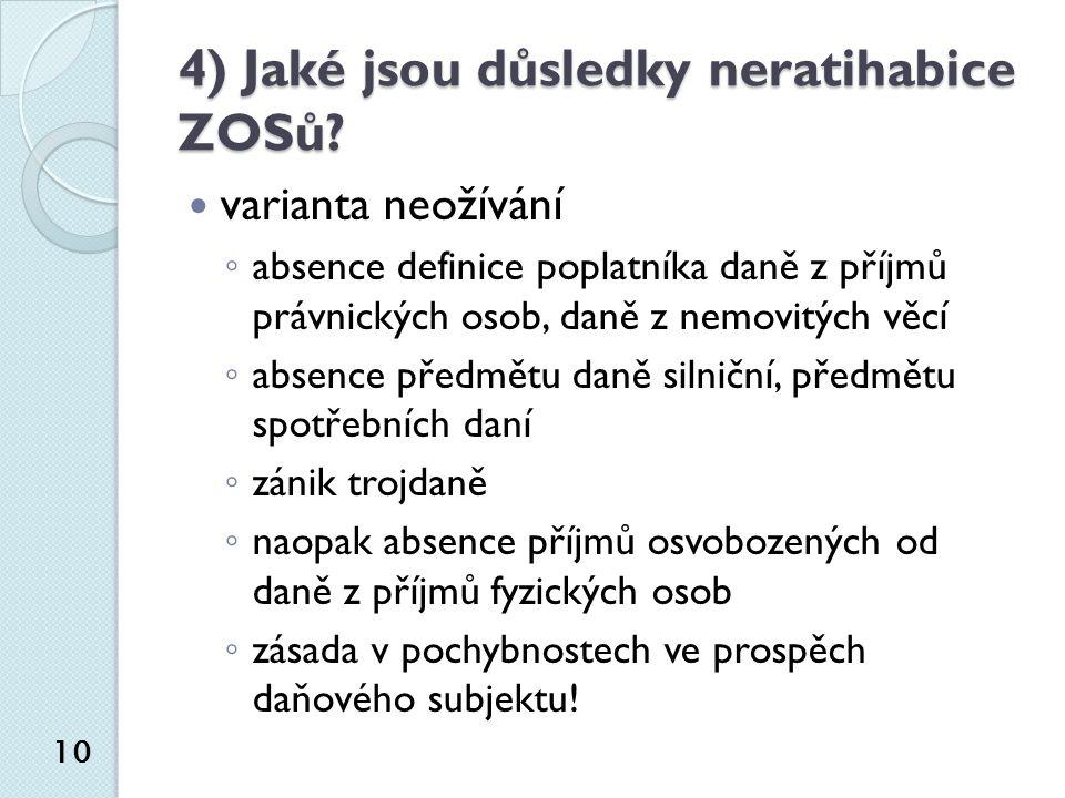 4) Jaké jsou důsledky neratihabice ZOSů.