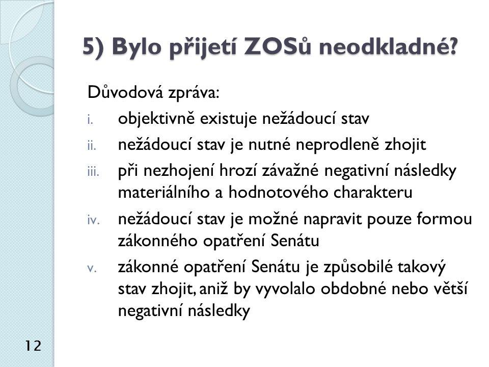 5) Bylo přijetí ZOSů neodkladné. Důvodová zpráva: i.