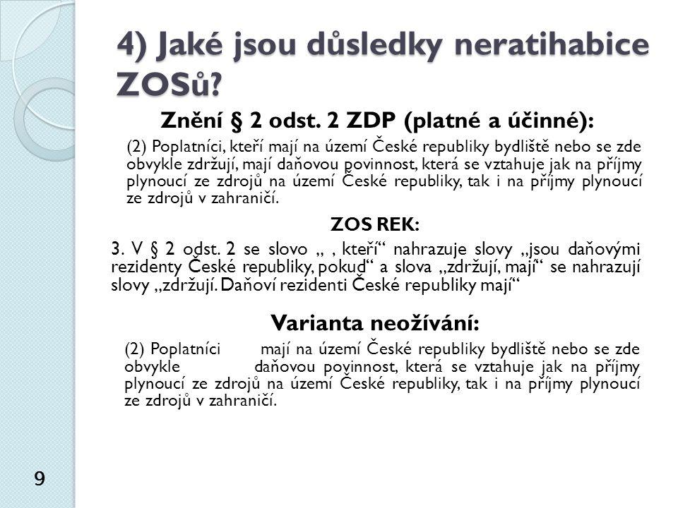 4) Jaké jsou důsledky neratihabice ZOSů. 9 Znění § 2 odst.