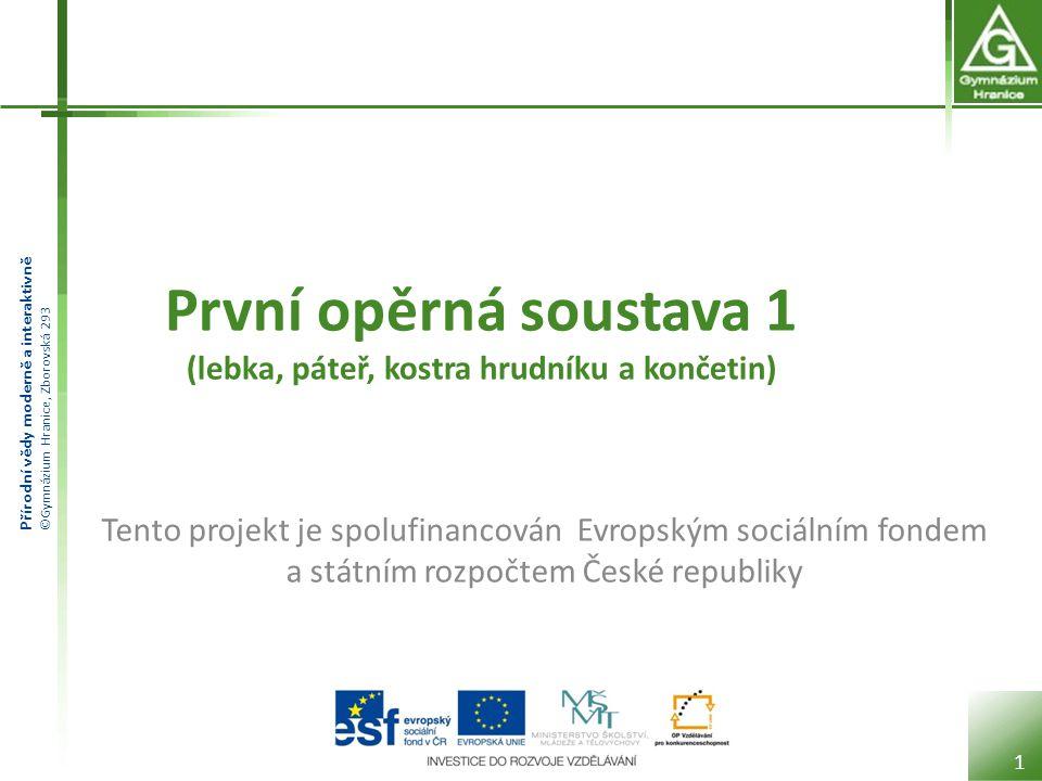 Přírodní vědy moderně a interaktivně ©Gymnázium Hranice, Zborovská 293 STAVBA OBRATLE 12