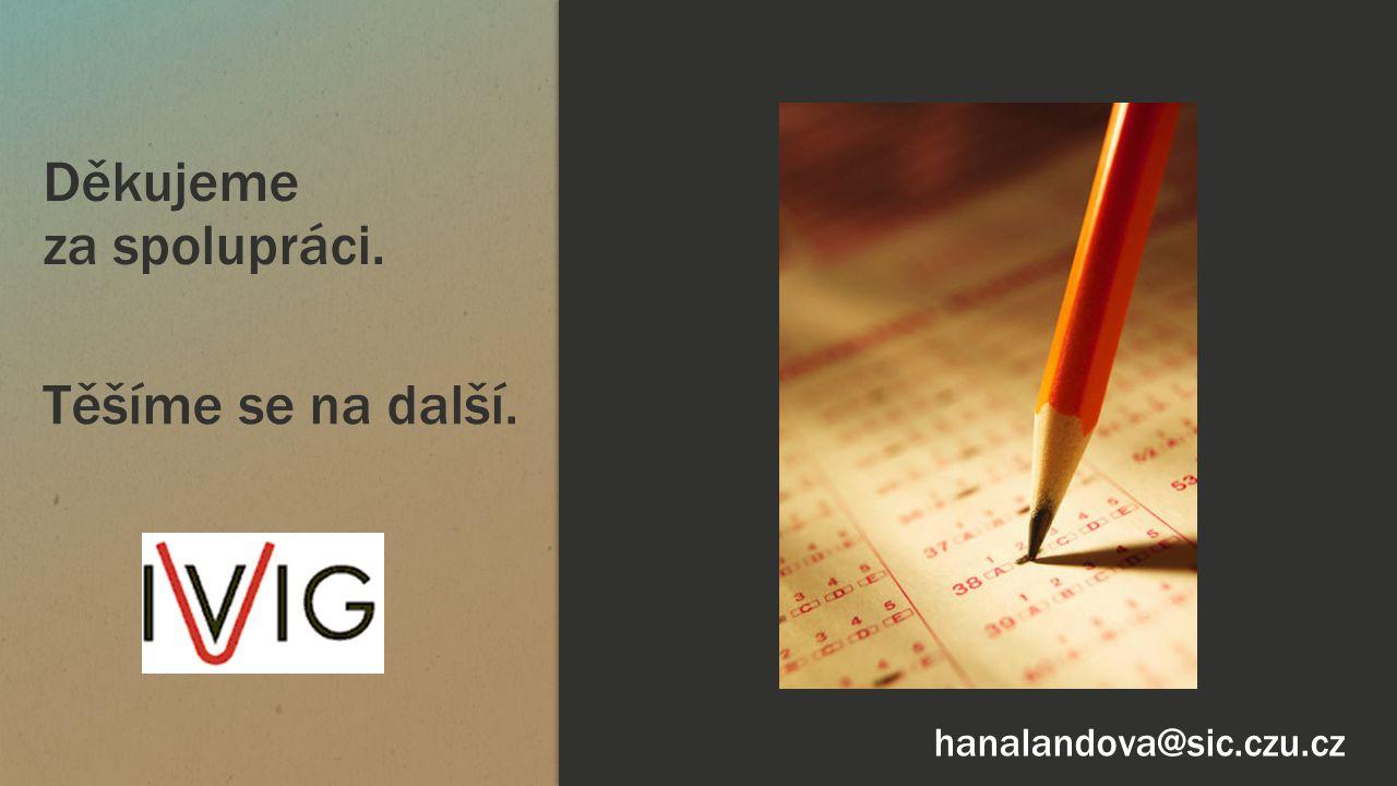 Těšíme se na další. hanalandova@sic.czu.cz Děkujeme za spolupráci.
