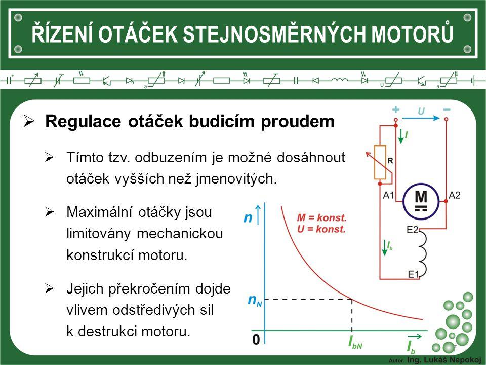 8  Regulace otáček budicím proudem  Tato regulace se hlavně využívá pro udržení otáček při kolísání zatěžovacího momentu.