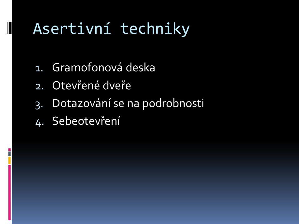 Asertivní techniky 1.Gramofonová deska 2. Otevřené dveře 3.