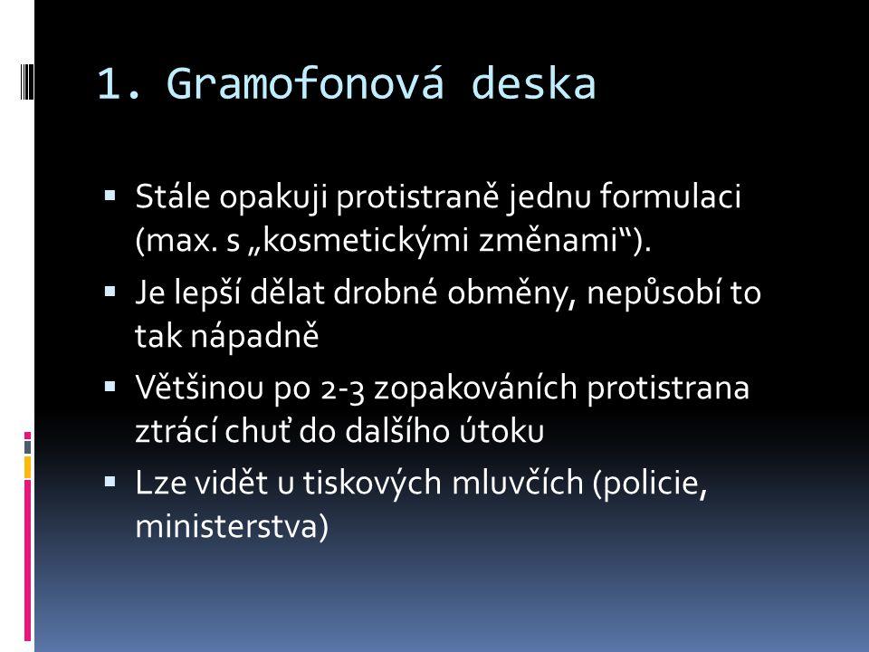 1.Gramofonová deska  Stále opakuji protistraně jednu formulaci (max.