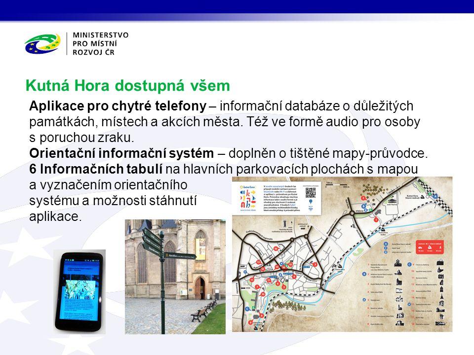 Kutná Hora dostupná všem Aplikace pro chytré telefony – informační databáze o důležitých památkách, místech a akcích města.