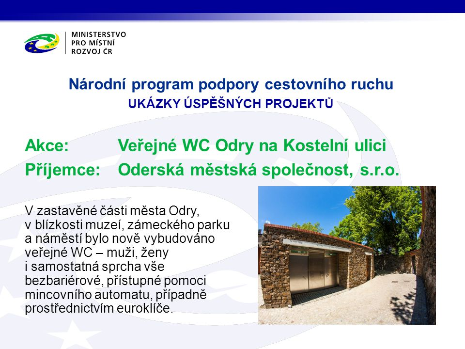 Akce:Veřejné WC Odry na Kostelní ulici Příjemce:Oderská městská společnost, s.r.o.