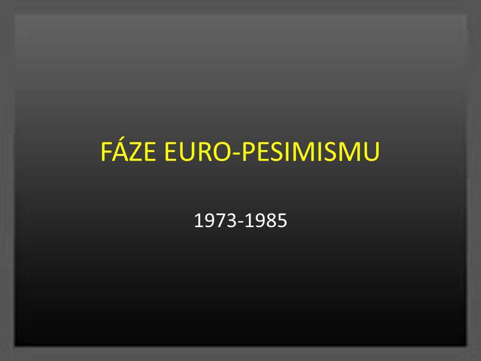 FÁZE EURO-PESIMISMU 1973-1985