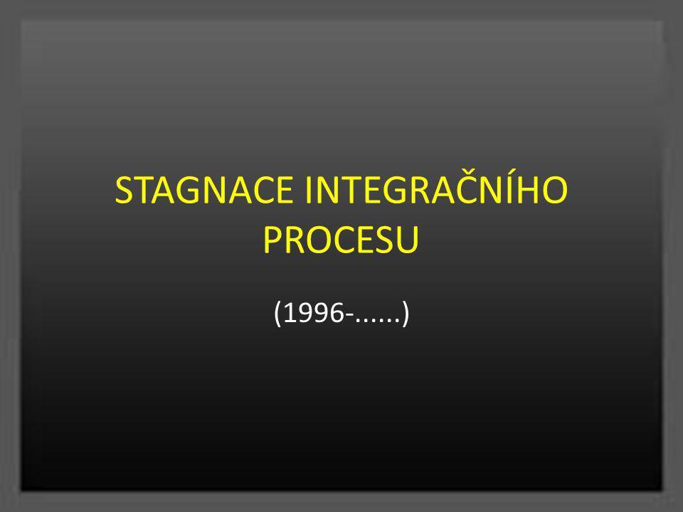 STAGNACE INTEGRAČNÍHO PROCESU (1996-......)