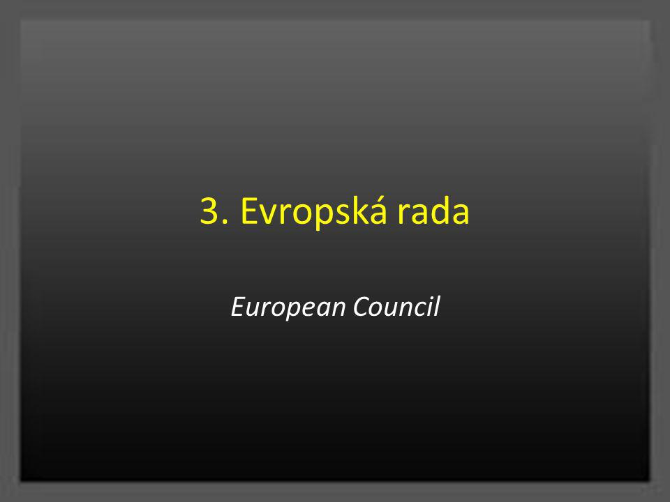 3. Evropská rada European Council