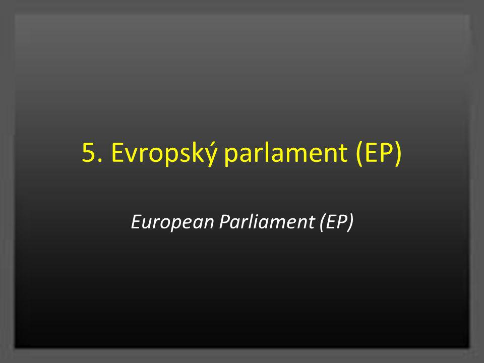 5. Evropský parlament (EP) European Parliament (EP)