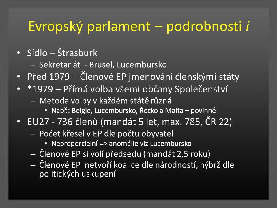 Evropský parlament – podrobnosti i Sídlo – Štrasburk – Sekretariát - Brusel, Lucembursko Před 1979 – Členové EP jmenováni členskými státy *1979 – Přím