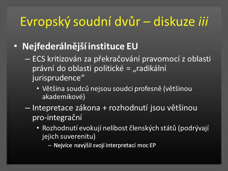 """Evropský soudní dvůr – diskuze iii Nejfederálnější instituce EU – ECS kritizován za překračování pravomocí z oblasti právní do oblasti politické = """"ra"""