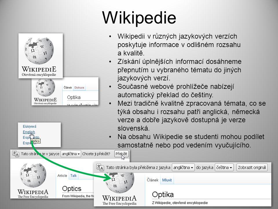 Wikipedie Wikipedii v různých jazykových verzích poskytuje informace v odlišném rozsahu a kvalitě. Získání úplnějších informací dosáhneme přepnutím u