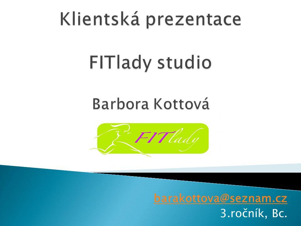 barakottova@seznam.cz 3.ročník, Bc.