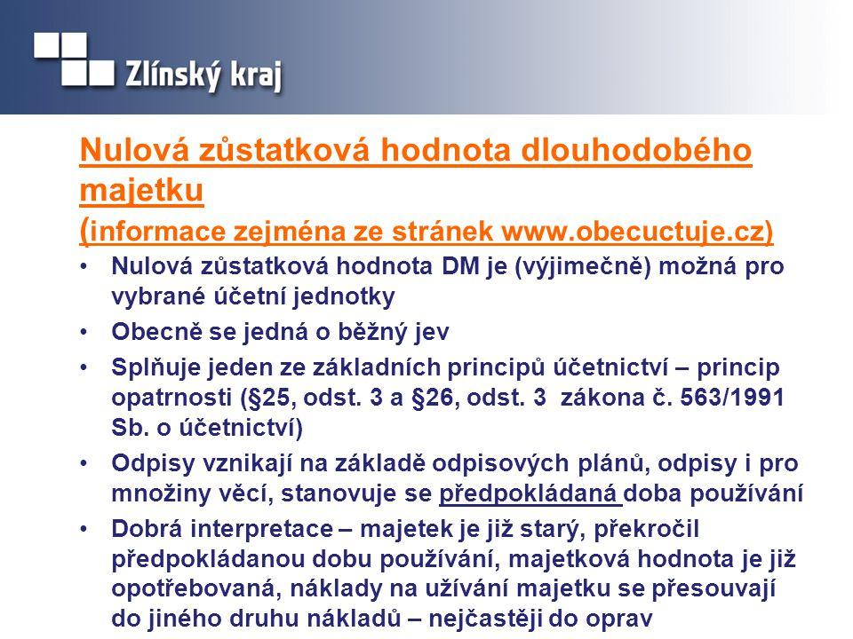 Nulová zůstatková hodnota dlouhodobého majetku ( informace zejména ze stránek www.obecuctuje.cz) Nulová zůstatková hodnota DM je (výjimečně) možná pro