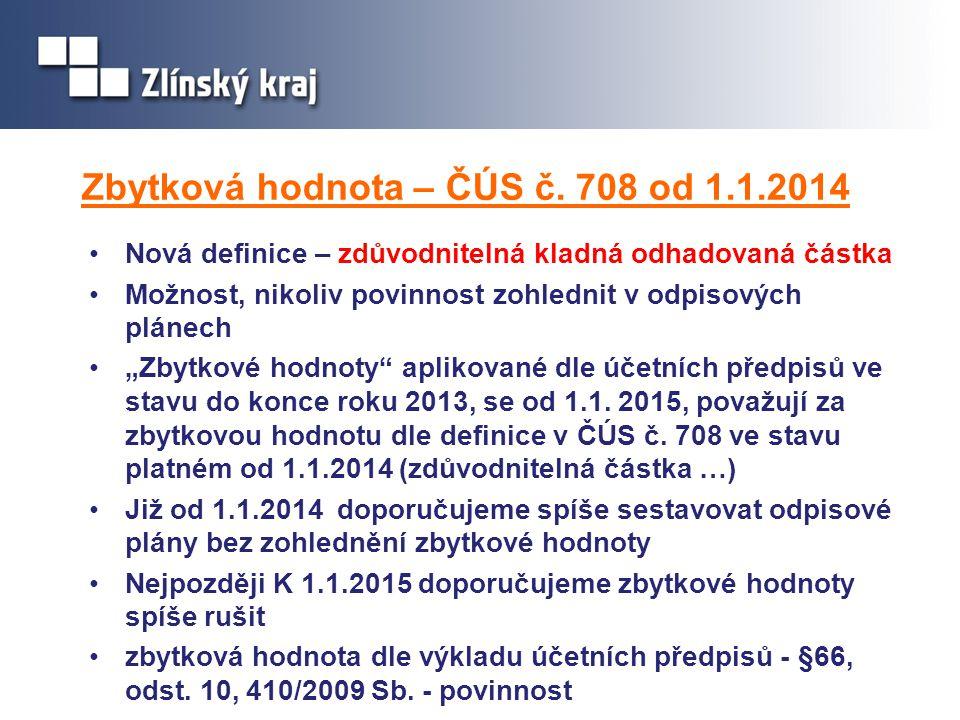 Zbytková hodnota – ČÚS č. 708 od 1.1.2014 Nová definice – zdůvodnitelná kladná odhadovaná částka Možnost, nikoliv povinnost zohlednit v odpisových plá