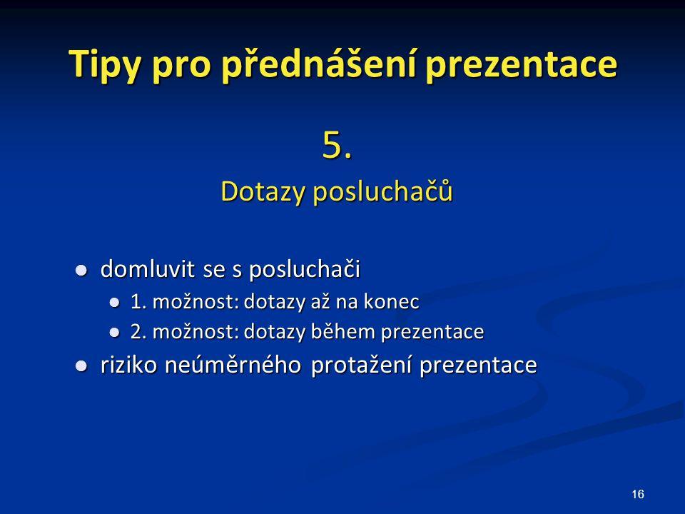 16 Tipy pro přednášení prezentace 5.