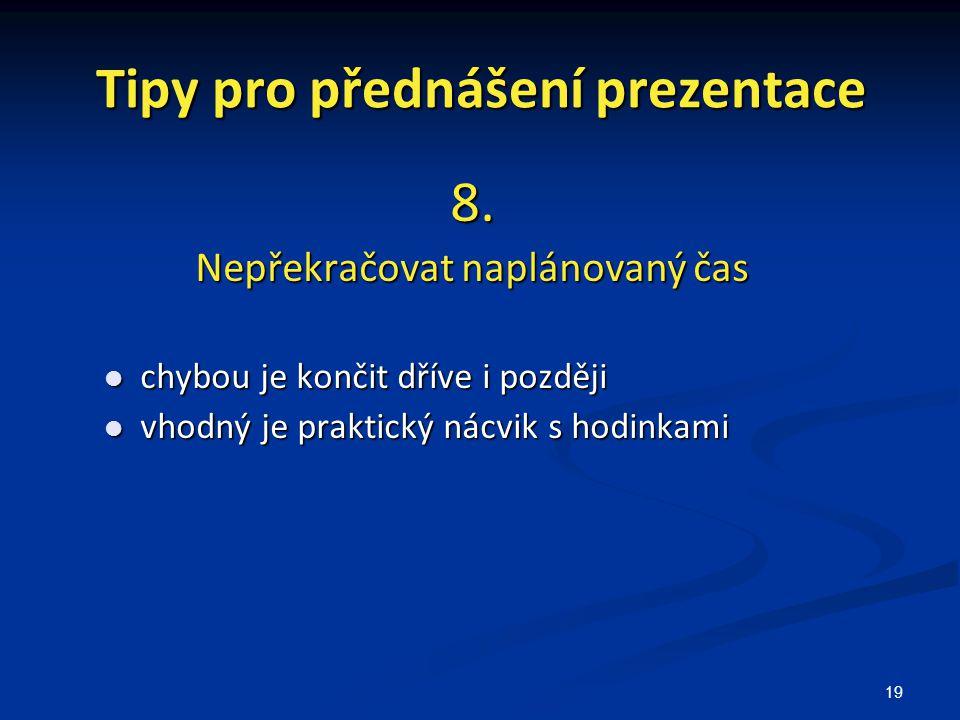 19 Tipy pro přednášení prezentace 8.