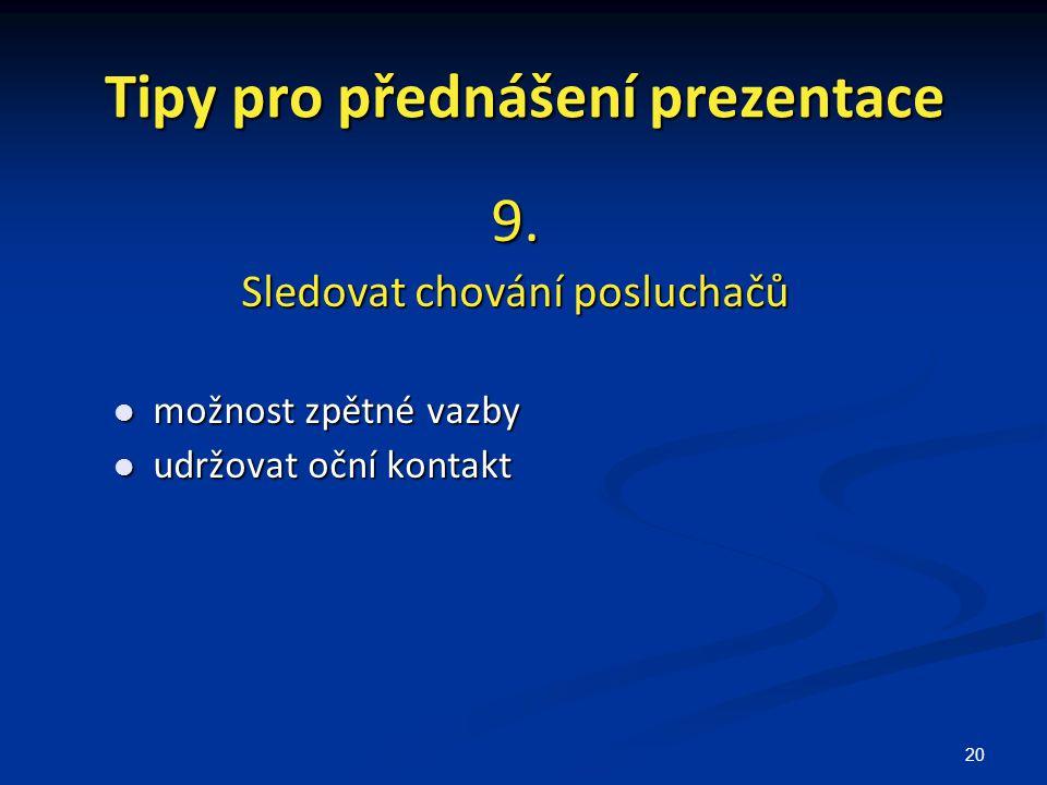 20 Tipy pro přednášení prezentace 9.