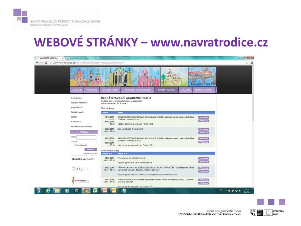 WEBOVÉ STRÁNKY – www.navratrodice.cz EVROPSKÝ SOCIÁLNÍ FOND PRAHA&EU: INVESTUJEME DO VAŠÍ BUDOUCNOSTI