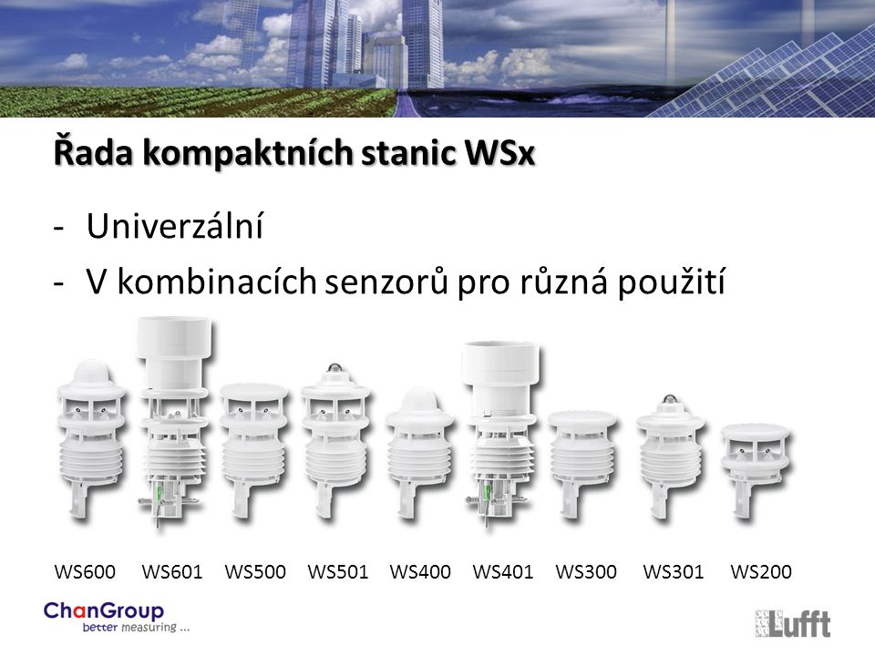 -Univerzální -V kombinacích senzorů pro různá použití Řada kompaktních stanic WSx WS600 WS601 WS500 WS501 WS400 WS401 WS300 WS301 WS200