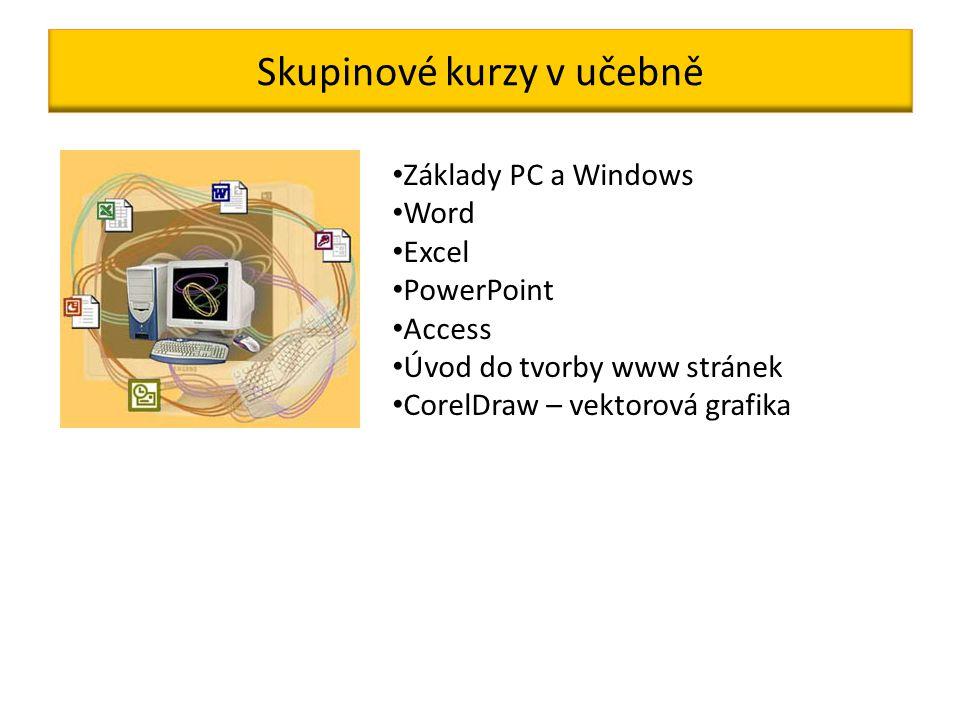 Skupinové kurzy v učebně Základy PC a Windows Word Excel PowerPoint Access Úvod do tvorby www stránek CorelDraw – vektorová grafika