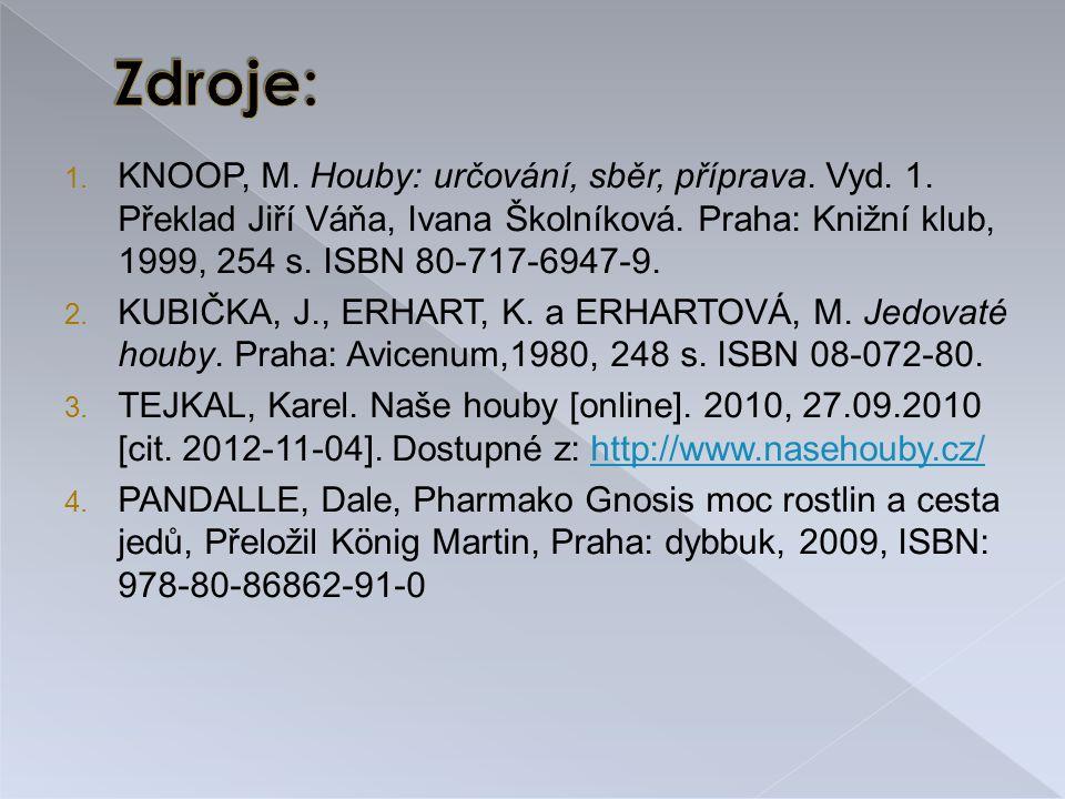 1.KNOOP, M. Houby: určování, sběr, příprava. Vyd.