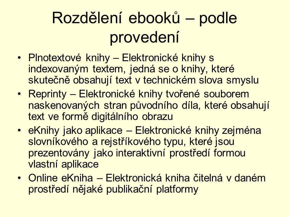 Jak charakterizovat elektronické knihy? 1.Elektronická kniha je dnes spíš médium a způsob distribuce než druh knihy. 2.Je to dílo prezentované a distr