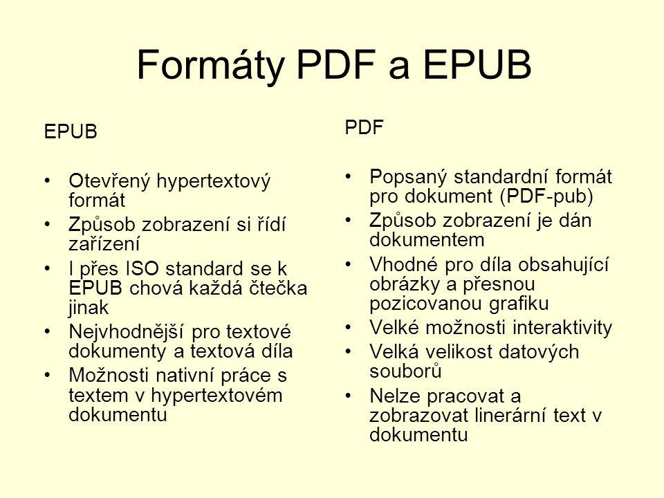 Rozdělení ebooků – podle formátů Standardní otevřené formáty – EPUB, EPUBx, PDF, PDF-pub, FB2, Daisy, Proprietární formáty – MOBI, PRC, PDB, NEOM, EBF