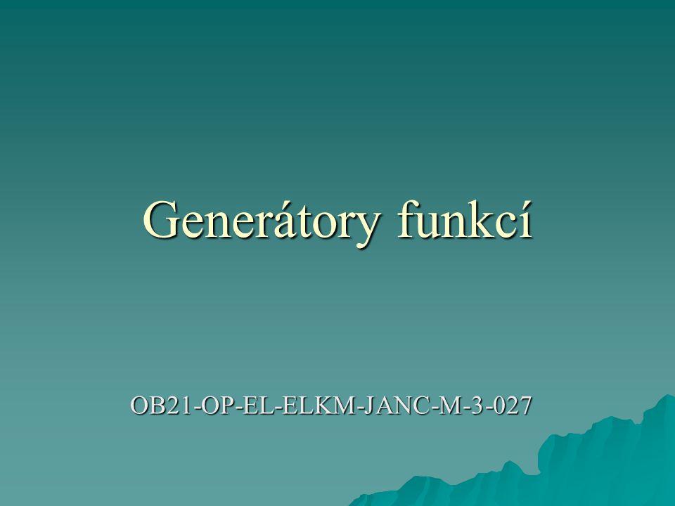 Generátory funkcí  Funkční generátory vyrábí více výrobců.