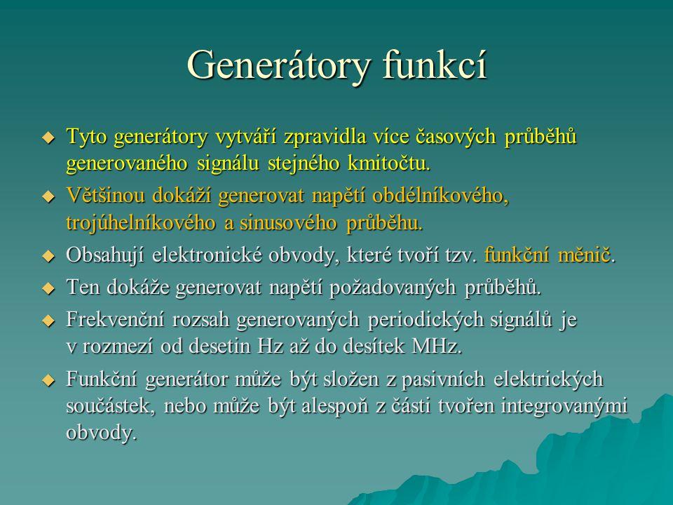  Tyto generátory vytváří zpravidla více časových průběhů generovaného signálu stejného kmitočtu.  Většinou dokáží generovat napětí obdélníkového, tr