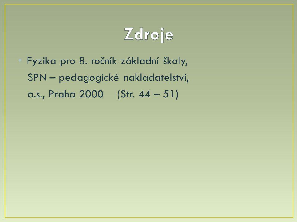 Fyzika pro 8.ročník základní školy, SPN – pedagogické nakladatelství, a.s., Praha 2000 (Str.
