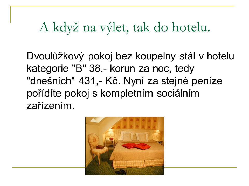 A když na výlet, tak do hotelu.